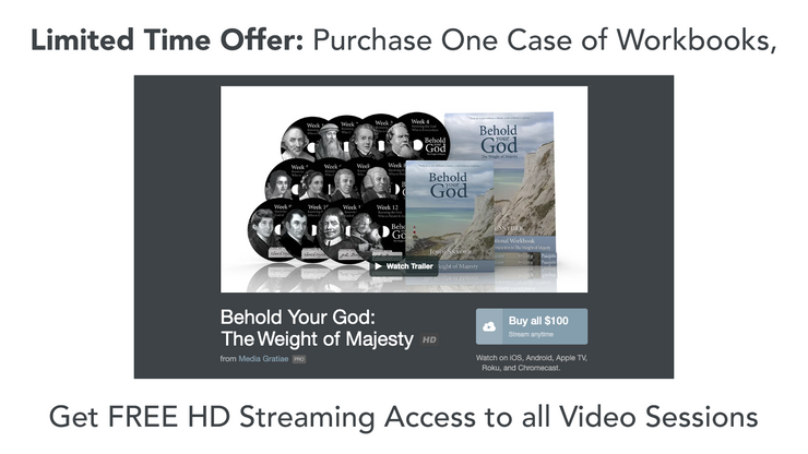 1 Case of 20 Workbooks + HD Streaming Access to All Video Lessons | Behold Your God: The Weight of Majesty