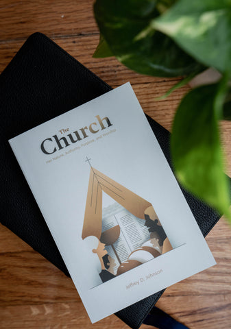 The Church: Her Nature, Authority, Purpose, and Worship Book