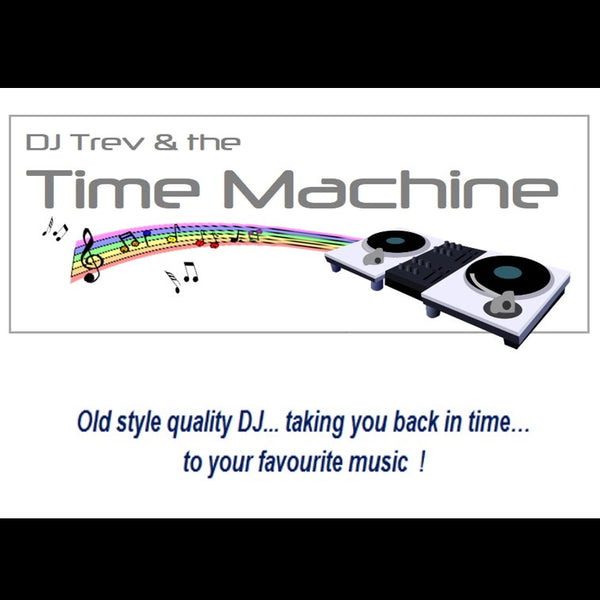 DJ Trev and The Time Machine - DJ - Auckland