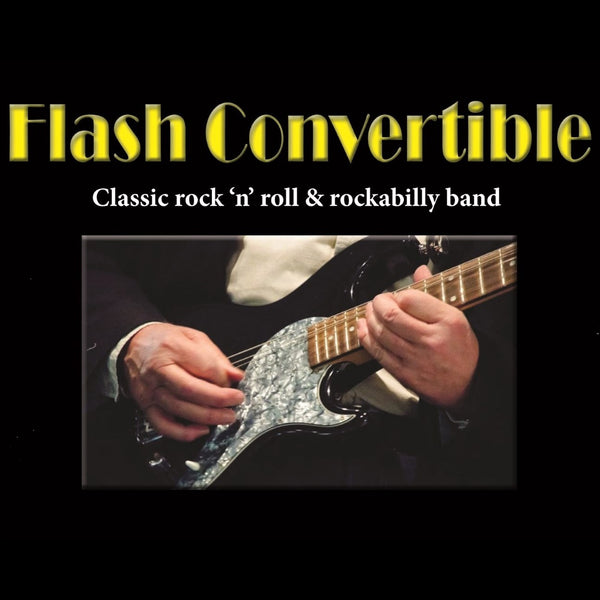 Flash Convertible - Rockabilly Covers Band - Tauranga