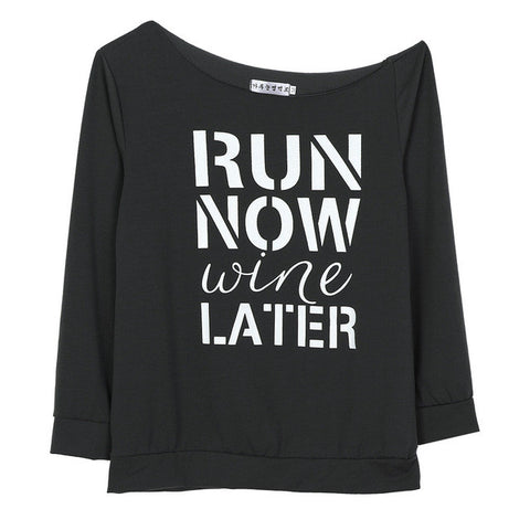 Run Now Wine Later Shirt