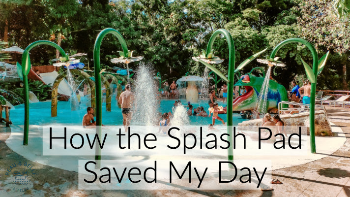 How the Splash Pad Saved my Day