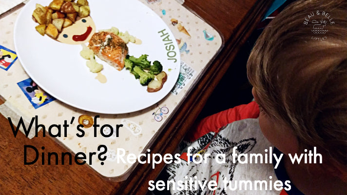 What's for Dinner? Recipes for a family with sensitive tummies