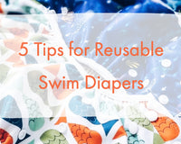 5 Tips for Reusable Swim Diapers