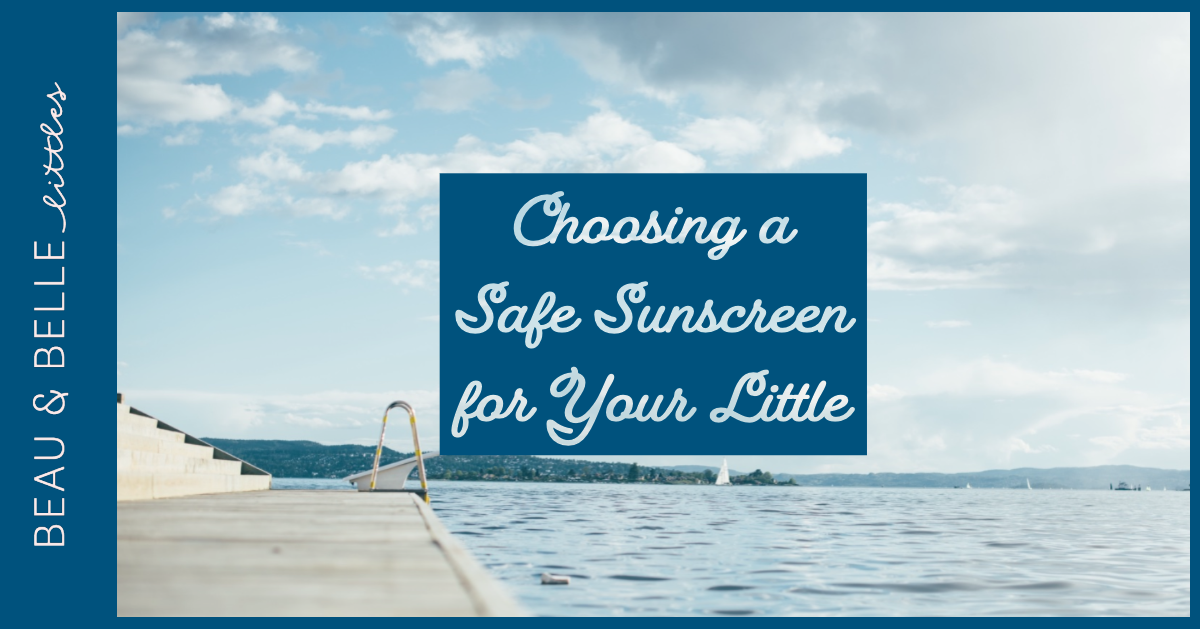 Choosing a Safe Sunscreen for Your Little