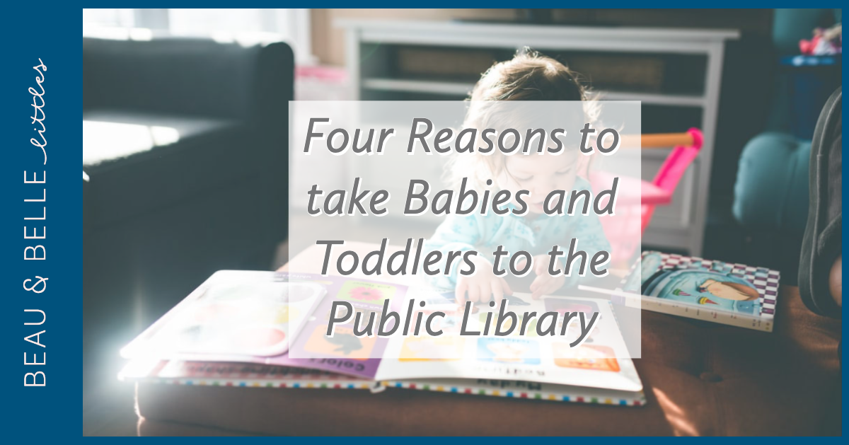 Four Reasons to take Babies and Toddlers to the Public Library