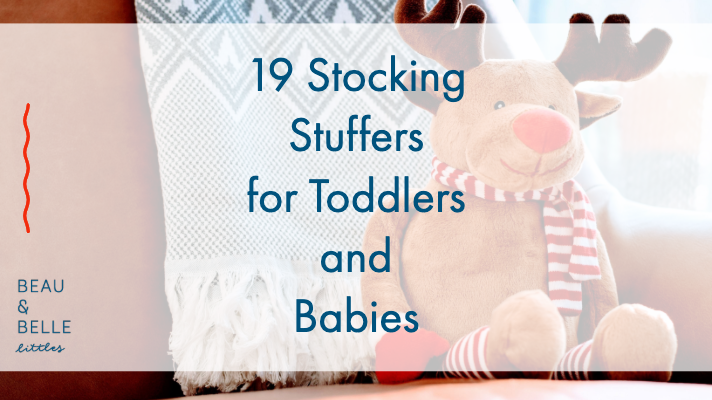 Stocking Stuffers for Toddlers (Babies too!)