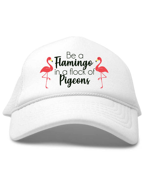 Be a Flamingo in a Flock of Pigeons White Baby Toddler Youth Trucker Hat Baby Girls Beau and Belle Littles