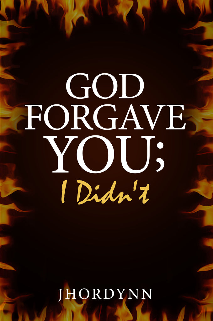God Forgave you; I Didn't