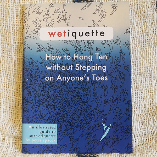 Wetiquette: How to Hang Ten without Stepping on Anyone's Toes