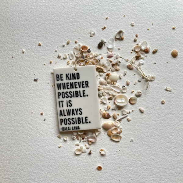 Be Kind Whenever Possible Porcelain Tag