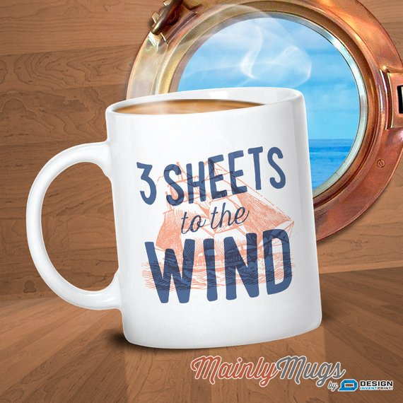 3 Sheets To The Wind, Sailing Gift, For Sailors, Sailing Boat, Nautical Decor, Sailing Mug. Boating, Yachting or Yacht Gift, Beautiful Sailing Art or Sailor Mug