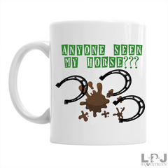 Anyone Seen My Horse, Funny Gift Mug?