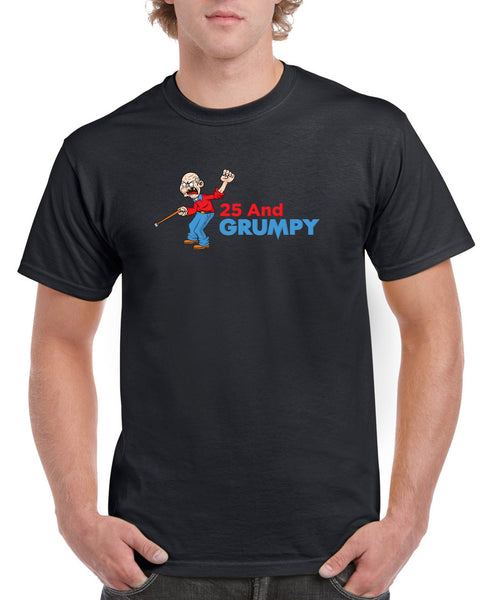 Men's 25th Birthday T Shirt Gift - Grumpy