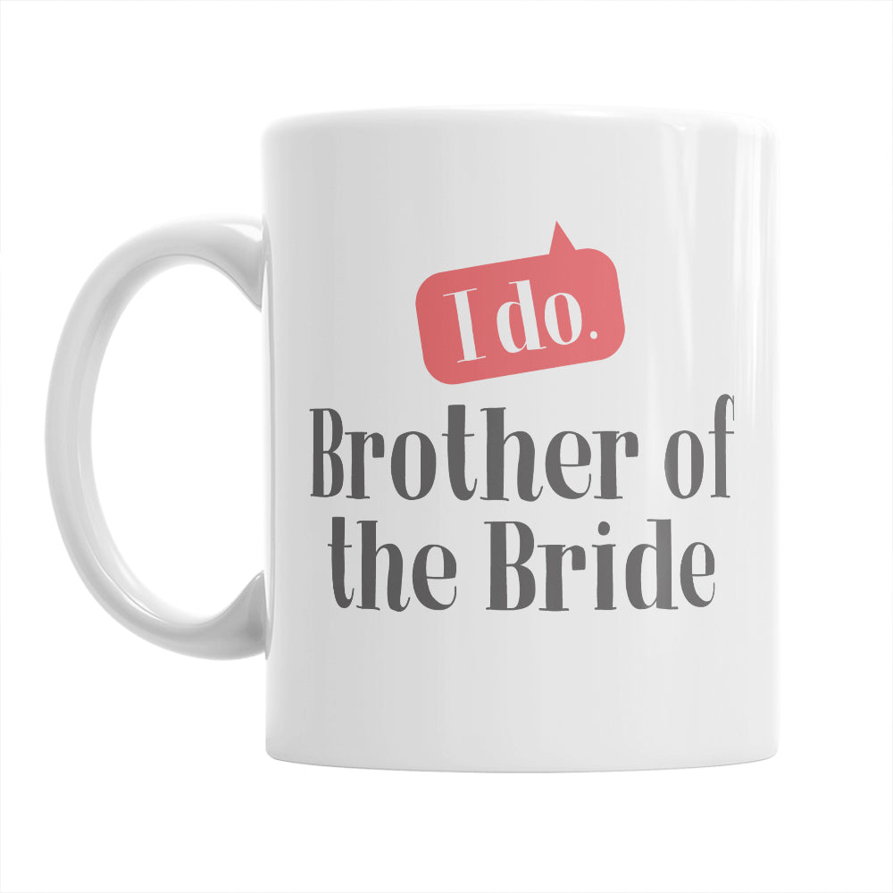 Brother Of The Bride Gifts Wedding, Brother Of Bride Gift ideas, Brother Of Bride Bride Mug, Brother of Bride Wedding Gift