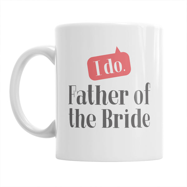 Father of The Bride, Wedding Mugs, Brides Father, Brides Father Gift, Father, Brides Dad, Dad of the Bride, Brides Dad Gift, Wedding Ideas