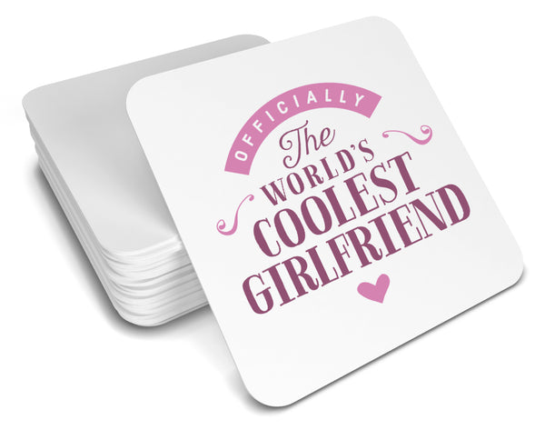Girlfriend Gift, Cool Girlfriend, Girlfriend Coaster, Birthday Gift For Girlfriend! Girlfriend Present, Girlfriend Birthday Gift, Gift For Girlfriend!