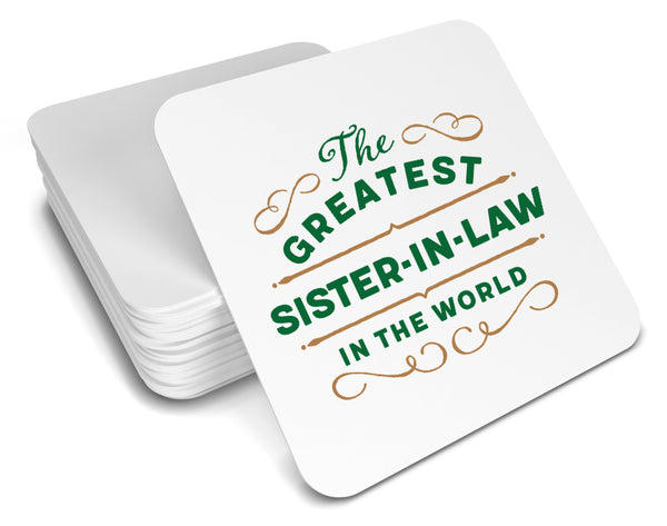 Greatest Sister in Law Gift, Sister in Law Coaster, Birthday Gift For Sister in Law! Sister in Law Present, Sister in Law Birthday Gift!
