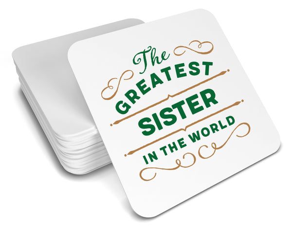 Greatest Sister Gift, Sister Coaster, Birthday Gift For Sister ! Sister Present, Sister Birthday Gift!