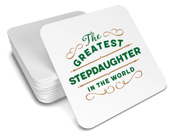 Greatest Stepdaughter Gift, Stepdaughter Coaster, Birthday Gift For Stepdaughter ! Stepdaughter Present, Stepdaughter Birthday Gift!