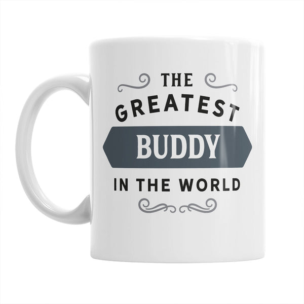 Gift For Your Buddy, Best Friend, Greatest Best Friend Gift, Mug, Birthday Gift For Best Friend! Best Friend Present, Best Friend Birthday