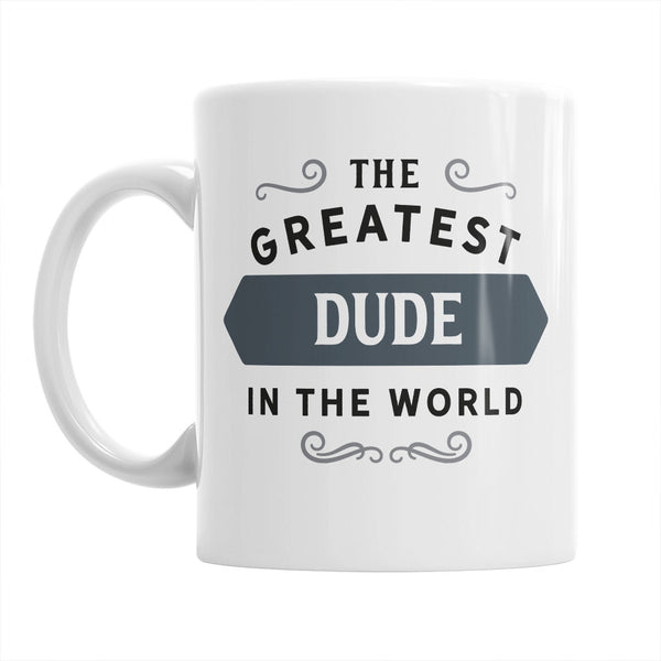 Gift For A Dude, Best Friend, Greatest Best Friend Gift, Mug, Birthday Gift For Best Friend! Best Friend Present, Best Friend Birthday