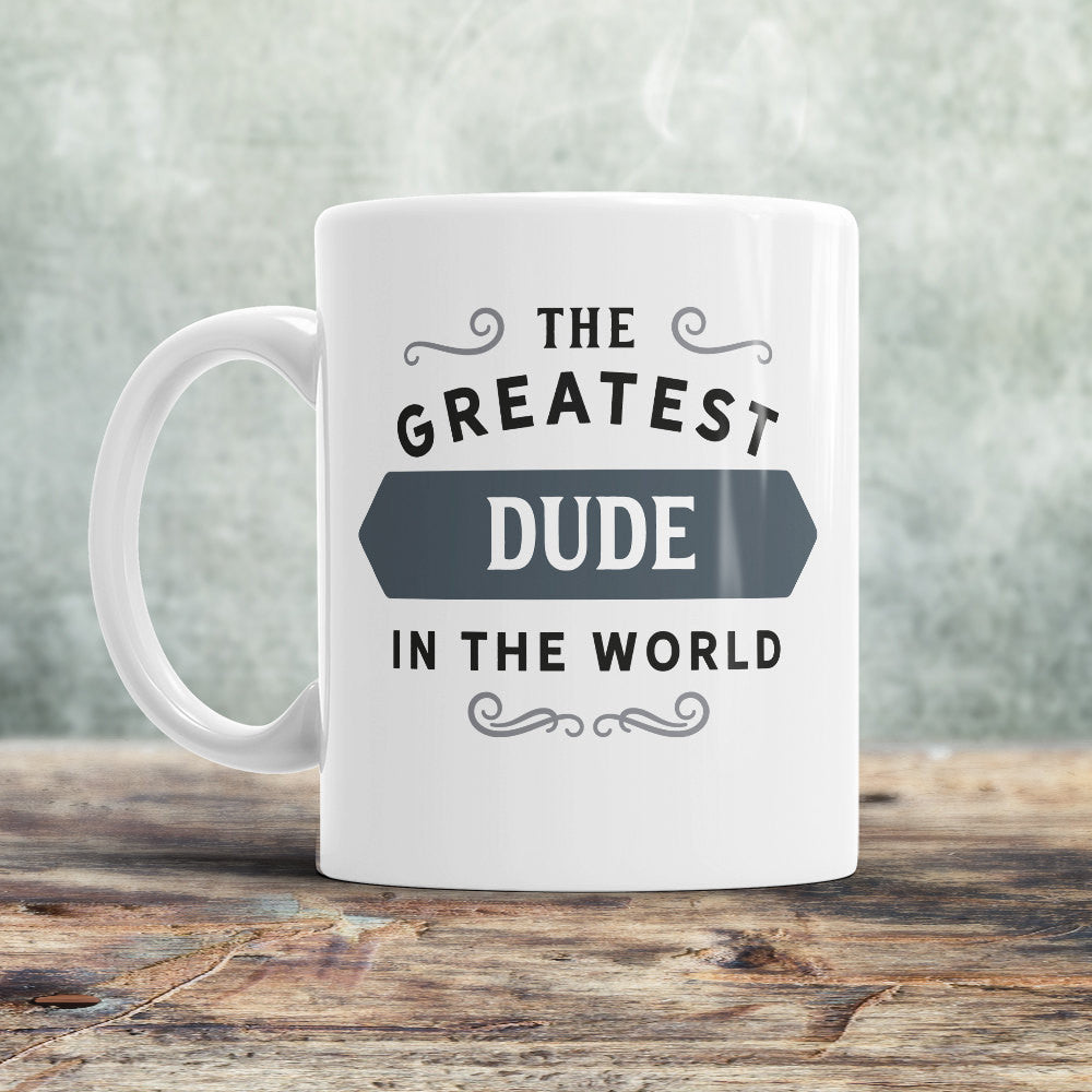 Gift For A Dude Best Friend Greatest Mug Birthday Design Invent Print