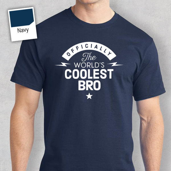 Cool Bro, World's Most Coolest Bro T-shirt, Personalized Bro Gift. Birthday Gift For Bro, Bro Gift, Bro T-Shirt For An Awesome Bro!