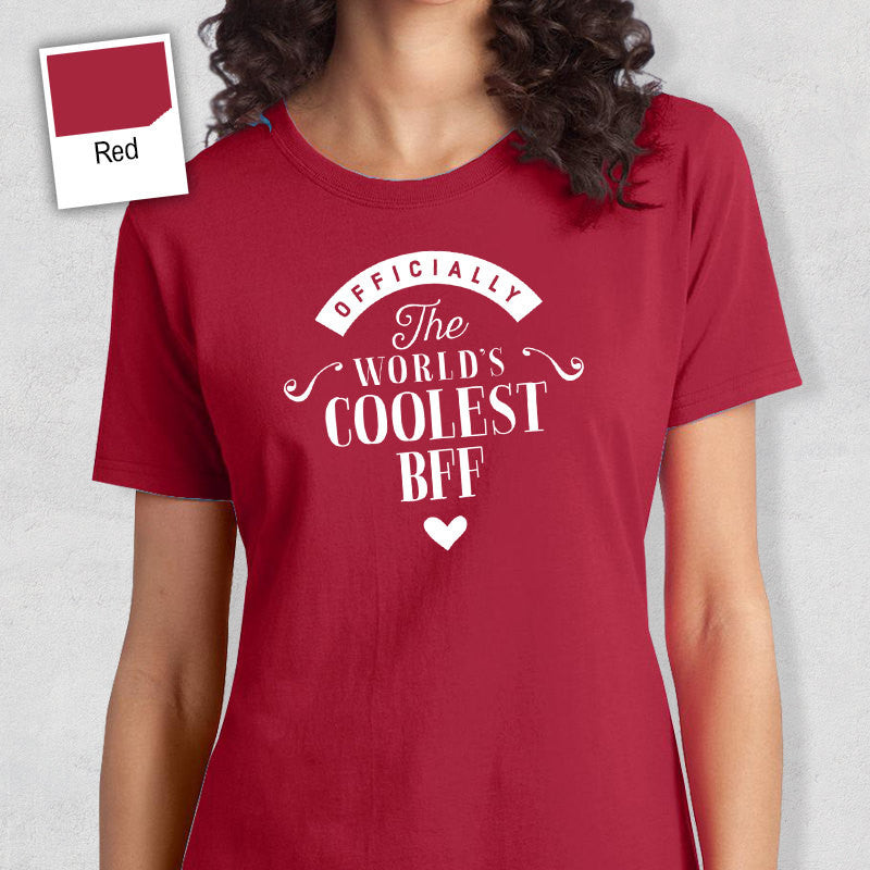 Cool BFF Bestfriend Gift T Shirt Worlds Coolest Bff Bir Design Invent Print