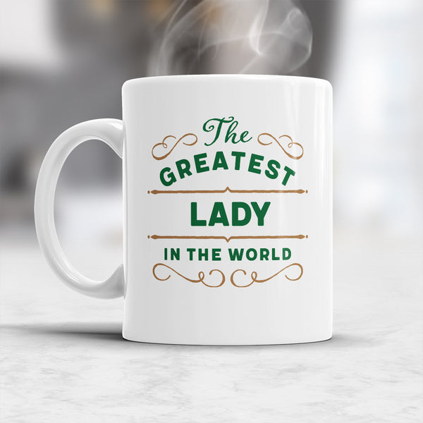 World's Greatest Lady, For Your Mom, Grandma, Oma, Mum, Grandmother, Grandma, Nanny, Nana, Best Friend, Girlfriend, Mimi, Gran, Aunt, Sister