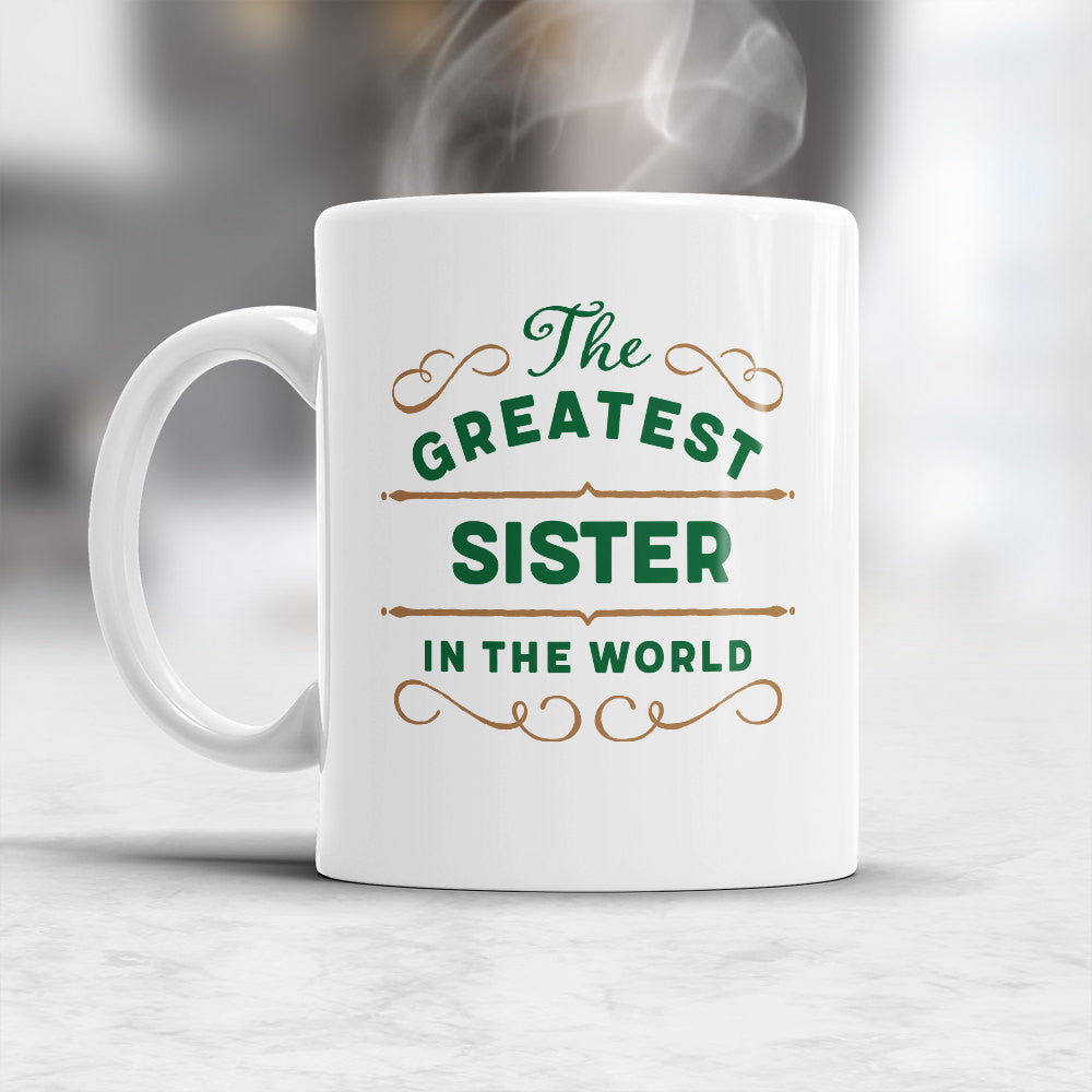 Sister Gift Mug Birthday For Greatest Si Design Invent Print