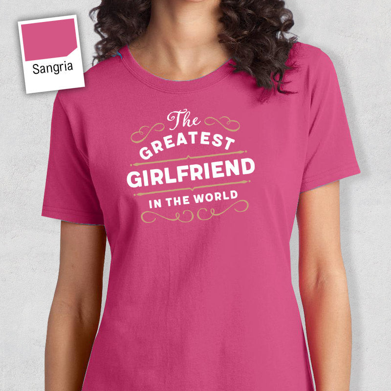 Greatest Girlfriend, Girlfriend Gift, Girlfriend T-shirt, World's Greatest Girlfriend Shirt, Gift For Girlfriend, Girlfriend T-Shirt