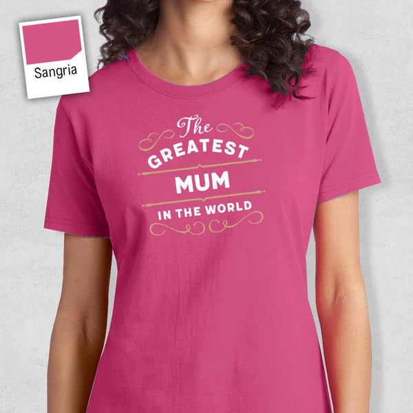 Greatest Mum, Mum Gift, Mum T-shirt, World's Greatest Mum Shirt, Gift For Mum, Mum T Shirt