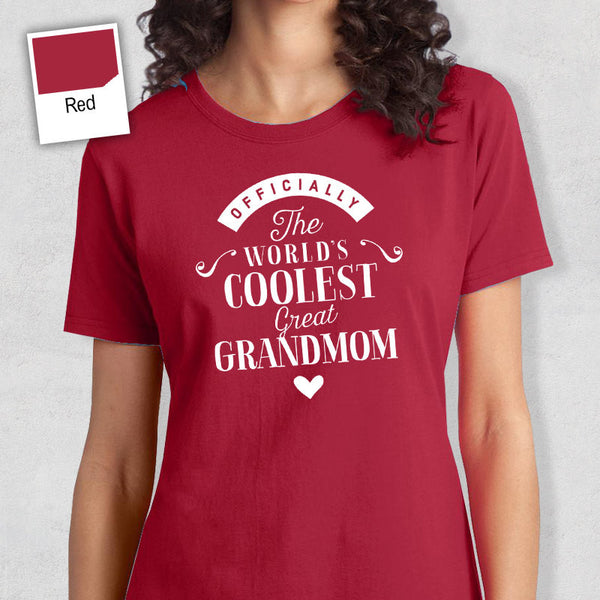 Cool GrtGrandmom, GrtGrandmom Gift, GreatGrandmom T-shirt, World's Coolest GreatGrandmom Shirt, GreatGrandmom, GreatGrandmom T-Shirt