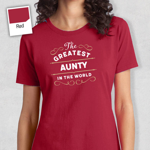 Greatest Aunty, Aunty Gift, Aunty T-shirt, World's Greatest Aunty Shirt, Gift For Aunty, Aunty T-Shirt