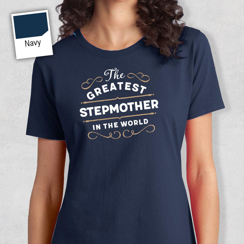 Greatest StepMother, StepMother Gift, StepMother T-shirt, World's Greatest StepMother Shirt, Gift For StepMother, StepMother T Shirt