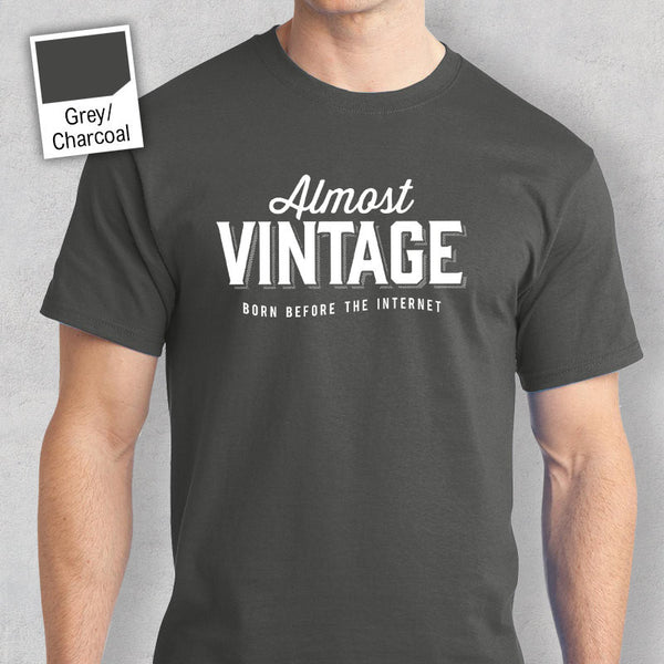 Almost Vintage T shirt, Birthday T-Shirt, Birthday Gift, Birthday Present, Birthday Idea, Funny Tshirt, Dad Tee, Fathers Day Gift, Fun Shirt