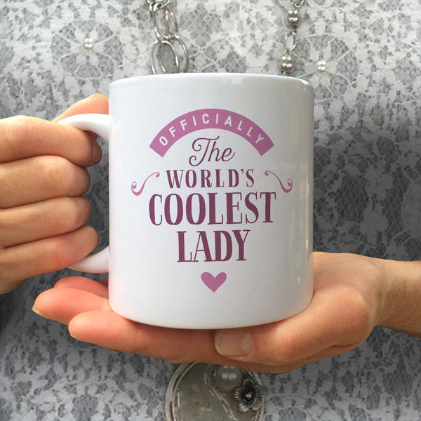 World's Coolest Lady, For Your Mom, Grandma, Oma, Mum, Grandmother, Grandma, Nanny, Nana, Best Friend, Girlfriend, Mimi, Gran, Aunt, Sister