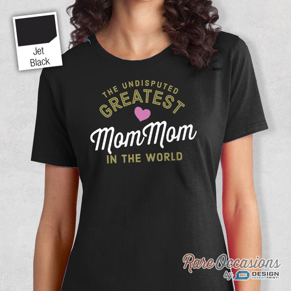 Greatest MomMom, MomMom Shirt, Birthday Gifts For MomMom! MomMom Gift. MomMom T-Shirt, Birthday Gift, MomMom Present, MomMom Tee