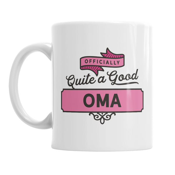 Oma Gift Birthday for Oma Mug Oma Present Quite a Good Oma