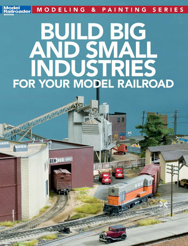 Model Railroader #12819 Build Big & Small Industries for Your Model Railroad Paperback