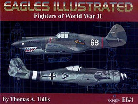 Eagle Illustrated EI#1 Fighters of World War II by Thomas A Tullis - softcover