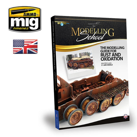 AMMO by MiG Jimenez The Modeling School GUIDE FOR RUST AND OXIDATION - A.MIG6098