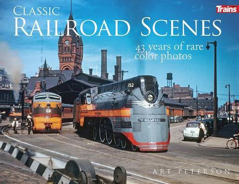 "Classic Railroad Scenes ""43 Years of Rare Color Photos"" #01307"