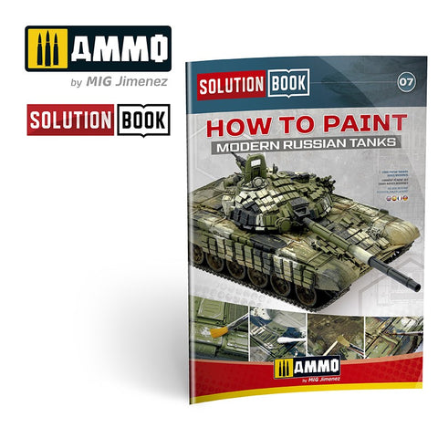 AMMO by MiG Jimenez Solution Book How to Paint Modern Russian Tanks - AMMO6518