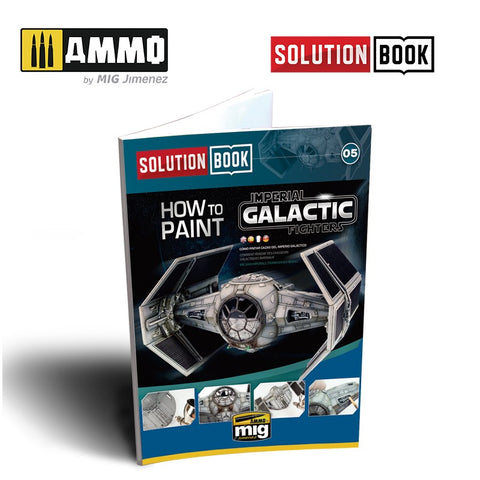 AMMO by MiG Jimenez Solution Book How to Paint Imperial Galactic Fighters #6520