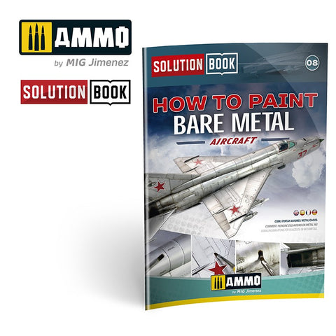 AMMO MiG Jimenez How To Paint Bare Metal Aircraft Solution Book AMIG6521