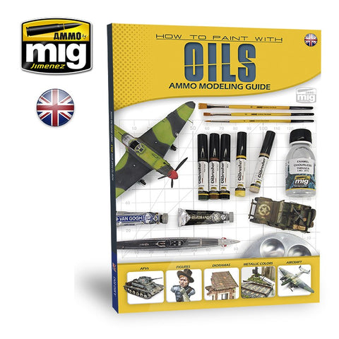 Ammo of Mig Publications MODELLING GUIDE HOW TO PAINT WITH OILS AMIG6043