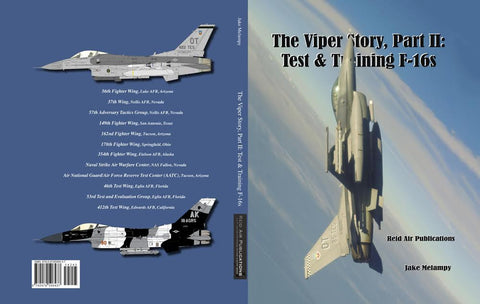 The Viper Story Pt II Test & Training F-16s Book - Jake Melampy RP005
