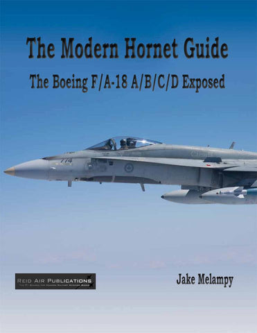 The Modern Hornet Guide Boeing F/A-18A/B/C/D Exposed - Book RAP011